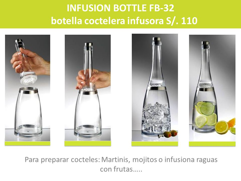 INFUSION BOTTLE FB-32 botella coctelera infusora S/. 110 Para preparar cocteles: Martinis, mojitos o infusiona raguas con frutas…..