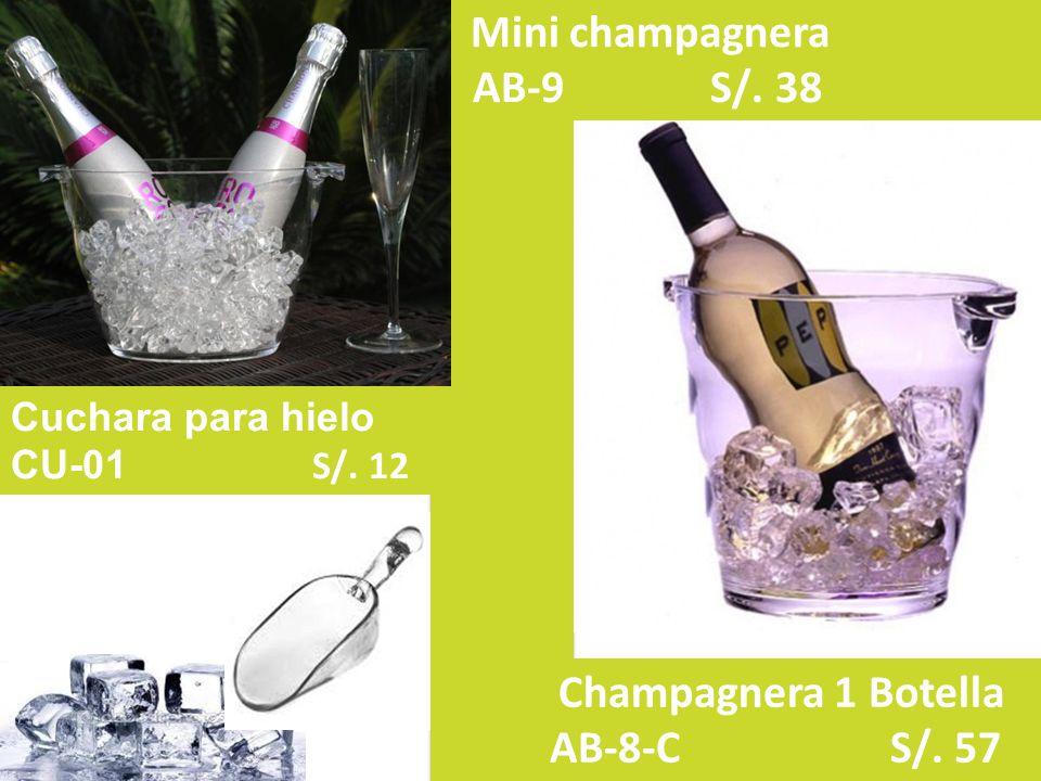 Mini champagnera AB-9 S/. 38 Cuchara para hielo CU-01 S/. 12 Champagnera 1 Botella AB-8-C S/. 57