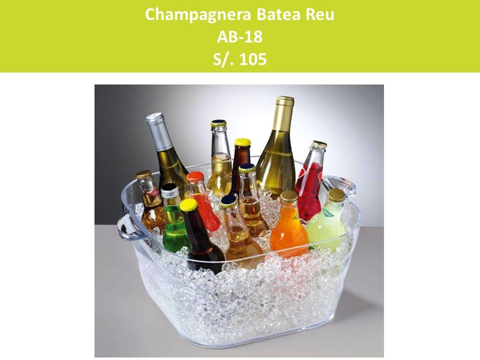 Champagnera Batea Reu AB-18 S/. 105