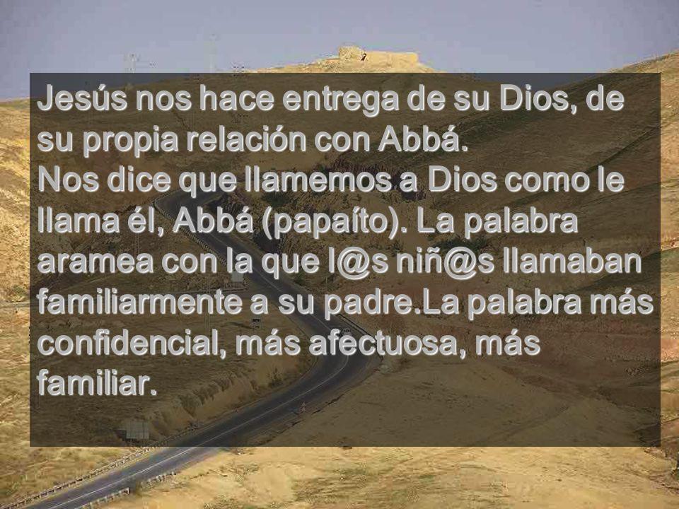 El camino de Jesús es un camino de oración. También debe serlo el nuestro. Jesús ofrece un estilo de oración-vida que implica la confianza absoluta en