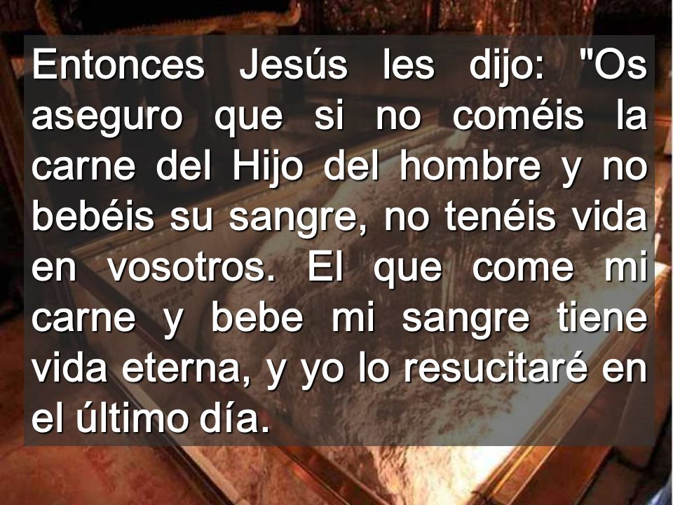 Si no lo creemos, comulgar no tiene sentido Muriendo, Jesús hizo de su Cuerpo nuestro Alimento Eucaristía sobre la Tumba