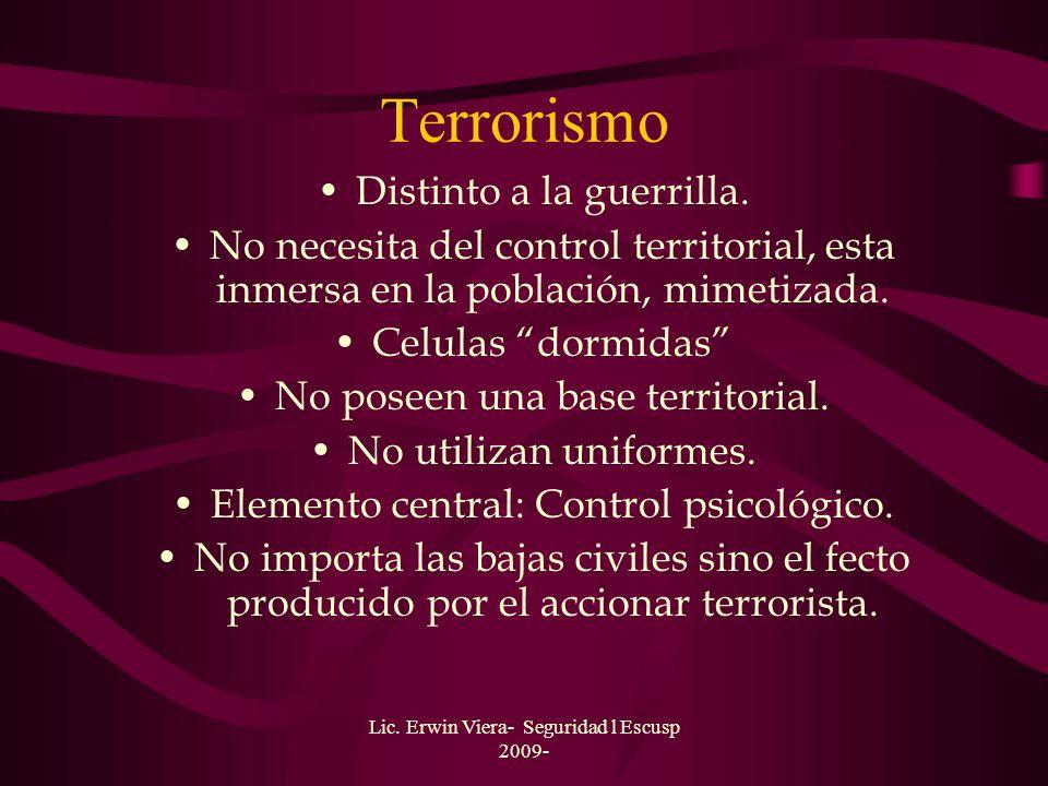 Lic. Erwin Viera- Seguridad l Escusp 2009- Diferencias entre Guerrilla y Terrorismo : Un tipo de guerra en menor escala. Fuerzas irregulares pequeñas