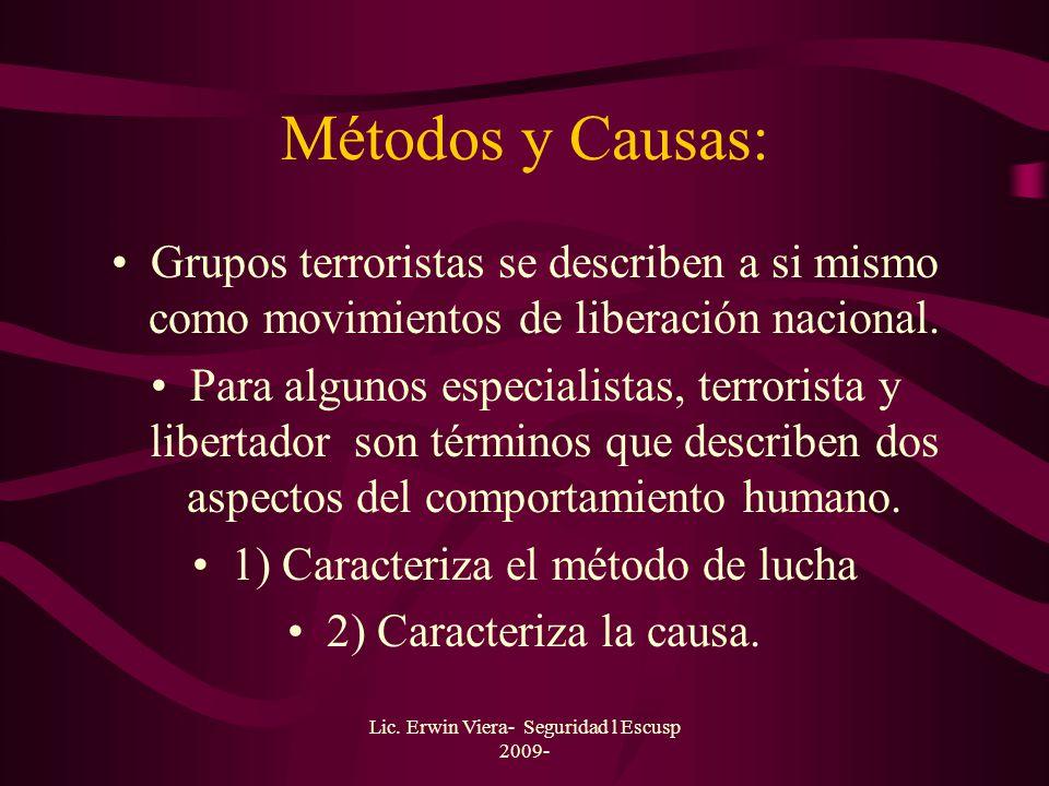 Lic. Erwin Viera- Seguridad l Escusp 2009- Terrorismo Distinto a la guerrilla. No necesita del control territorial, esta inmersa en la población, mime
