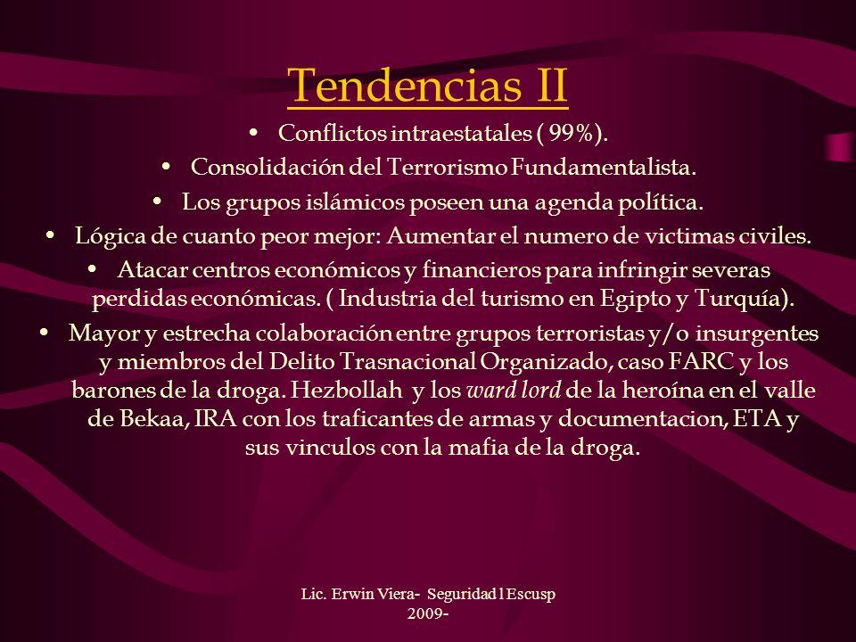 Lic. Erwin Viera- Seguridad l Escusp 2009- Terrorismo international Conceptualizacion mas aceptada en los círculos estratégicos: Se define Terrorismo