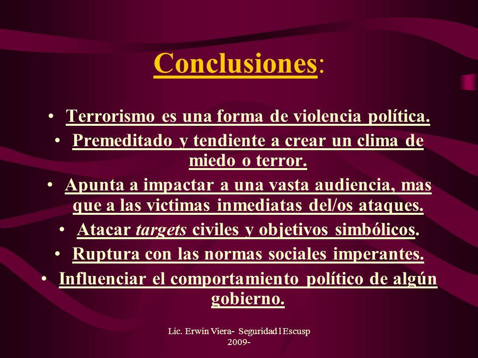 Lic. Erwin Viera- Seguridad l Escusp 2009- Tendencias II Conflictos intraestatales ( 99%). Consolidación del Terrorismo Fundamentalista. Los grupos is