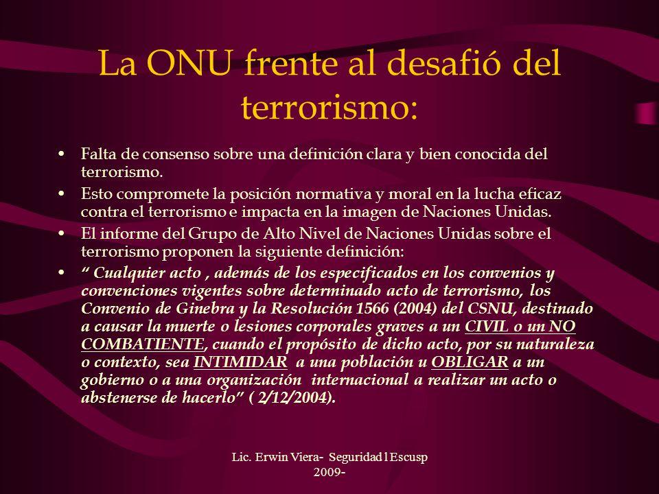 Lic. Erwin Viera- Seguridad l Escusp 2009- Unidad III: Terrorismo, Definiciones, causas y motivaciones Amenaza del Siglo XXI