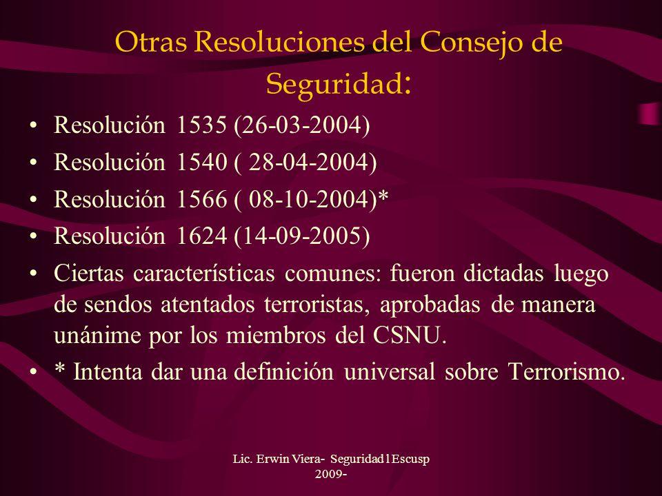 Lic. Erwin Viera- Seguridad l Escusp 2009- Consejo de Seguridad: Después del 11-S Resolución 1368 ( 12-09-2001) Resolución 1373 (28-09-2001). Esta ser