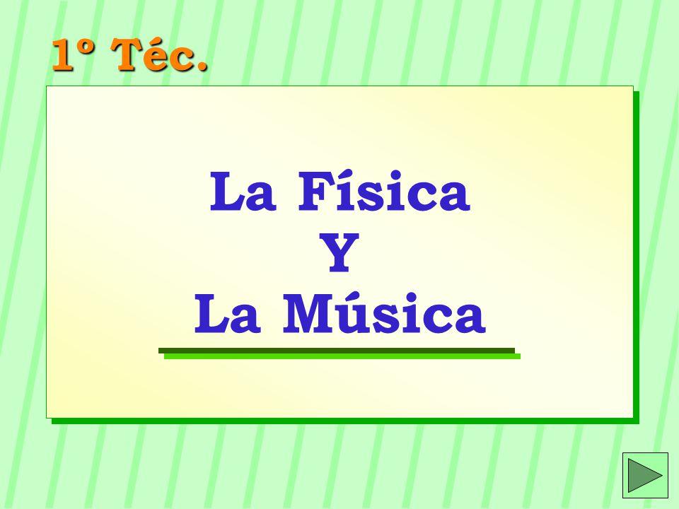 La Física Y La Música 1º Téc.