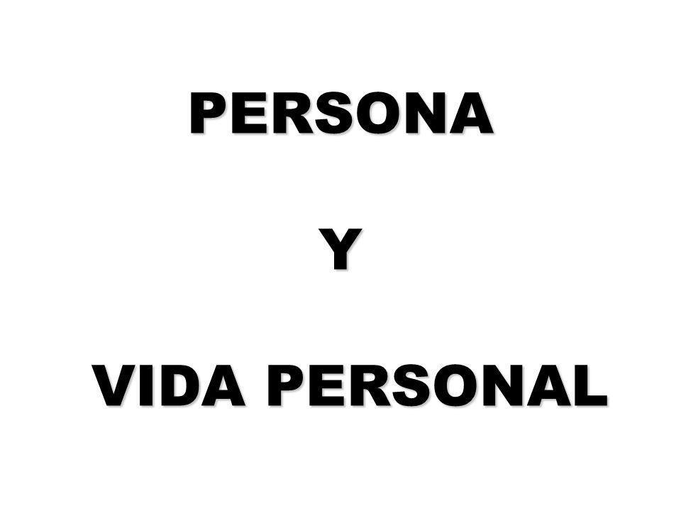LA PERSONA 0.Qué y quién es persona 1. EL CURSO DE LA VIDA o historia PERSONAL 2.