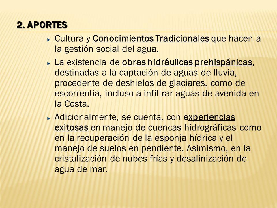 Cultura y Conocimientos Tradicionales que hacen a la gestión social del agua. La existencia de obras hidráulicas prehispánicas, destinadas a la captac