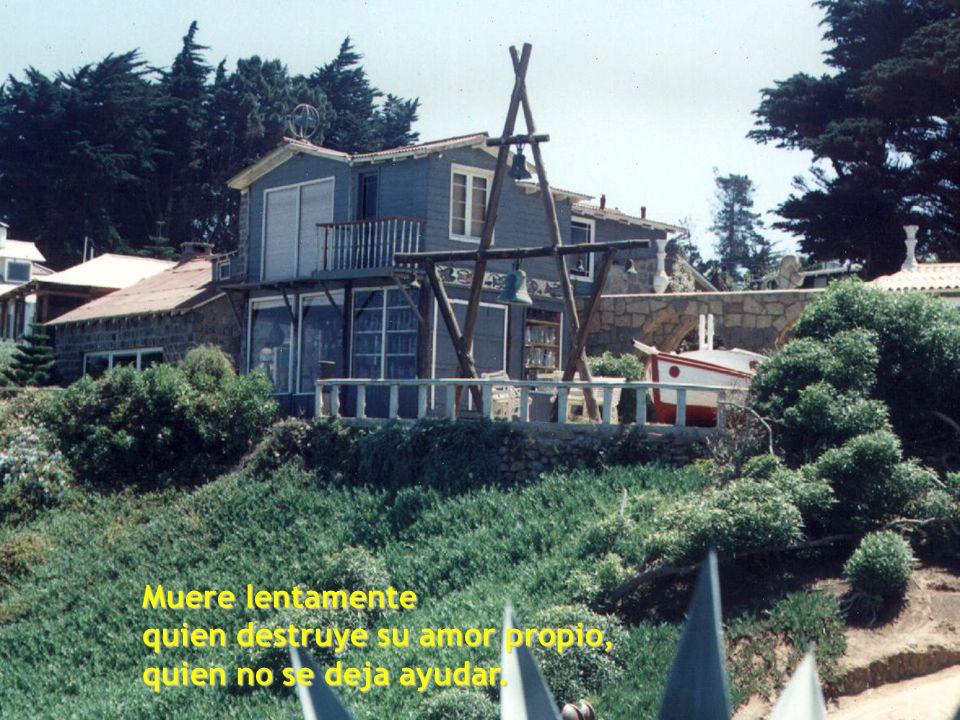 135. Muere lentamente quien no viaja, quien no lee... Fotos tomadas en la casa de Neruda, Isla Negra, Chile 1993