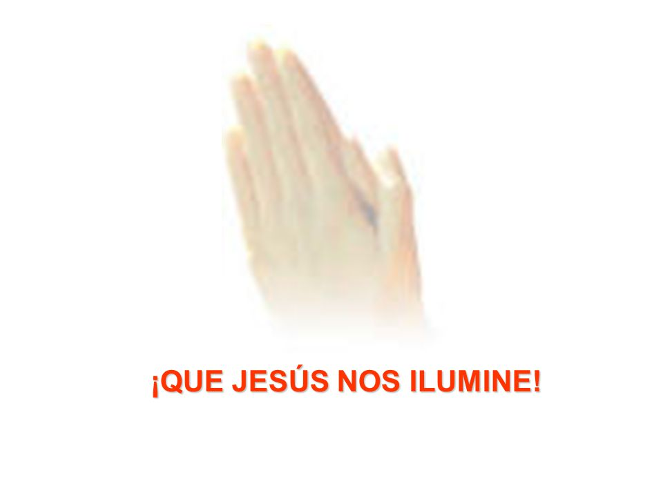 ¡QUE JESÚS NOS ILUMINE!