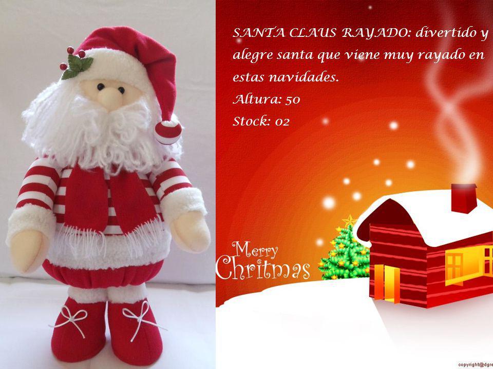 RENO GORDITO: alegre y colorido reno que alegrará tu navidad. Altura: 50 cms. Stock: 02