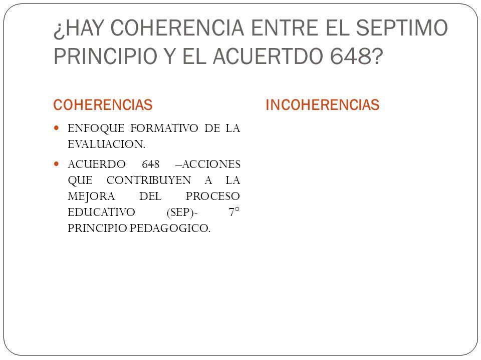 ¿HAY COHERENCIA ENTRE EL SEPTIMO PRINCIPIO Y EL ACUERTDO 648.