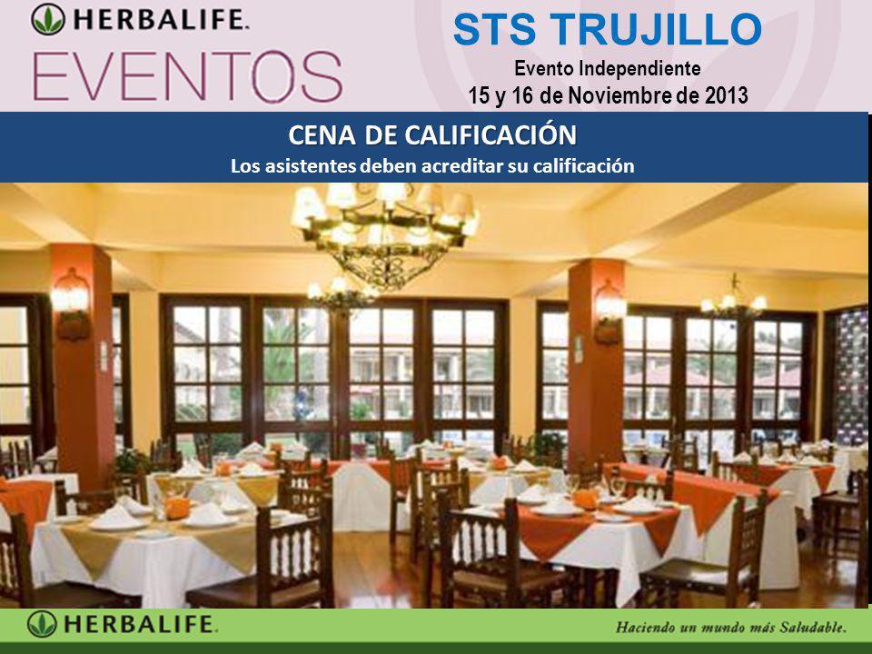 CENA DE CALIFICACIÓN Los asistentes deben acreditar su calificación STS TRUJILLO Evento Independiente 15 y 16 de Noviembre de 2013