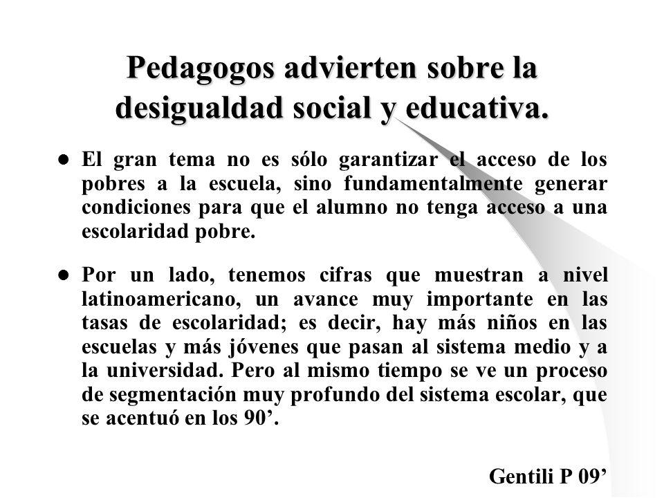 Pedagogos advierten sobre la desigualdad social y educativa. El gran tema no es sólo garantizar el acceso de los pobres a la escuela, sino fundamental