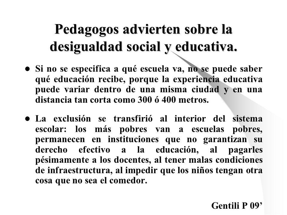 Pedagogos advierten sobre la desigualdad social y educativa. Si no se especifica a qué escuela va, no se puede saber qué educación recibe, porque la e