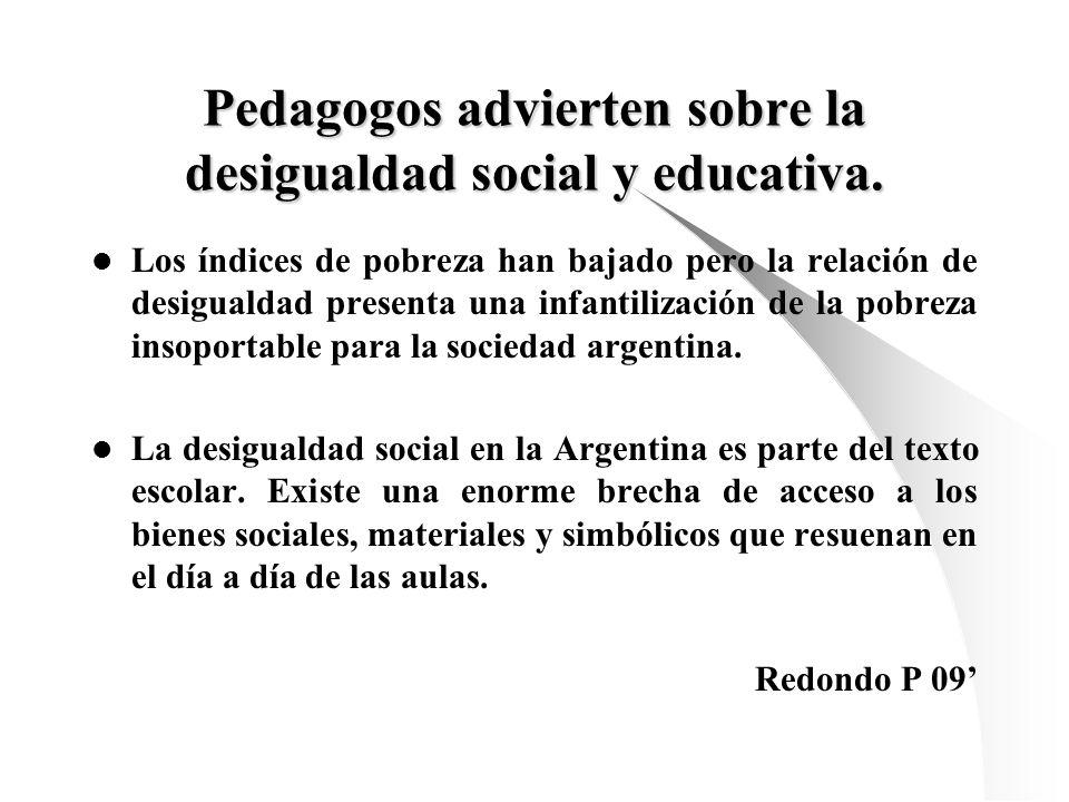 Pedagogos advierten sobre la desigualdad social y educativa. Los índices de pobreza han bajado pero la relación de desigualdad presenta una infantiliz