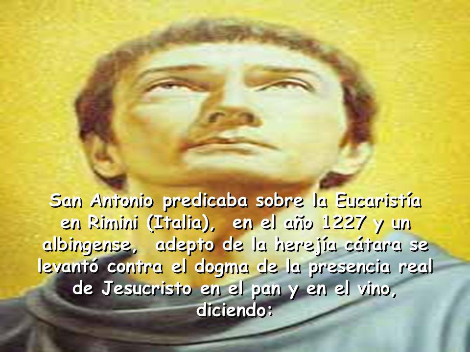 SAN ANTONIO DE PADUA Y EL MILAGRO EUCARÍSTICO SAN ANTONIO DE PADUA Y EL MILAGRO EUCARÍSTICO Del libro: Jesucristo en la Eucaristía
