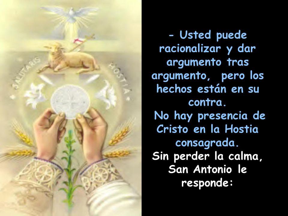 San Antonio predicaba sobre la Eucaristía en Rimini (Italia), en el año 1227 y un albingense, adepto de la herejía cátara se levantó contra el dogma d