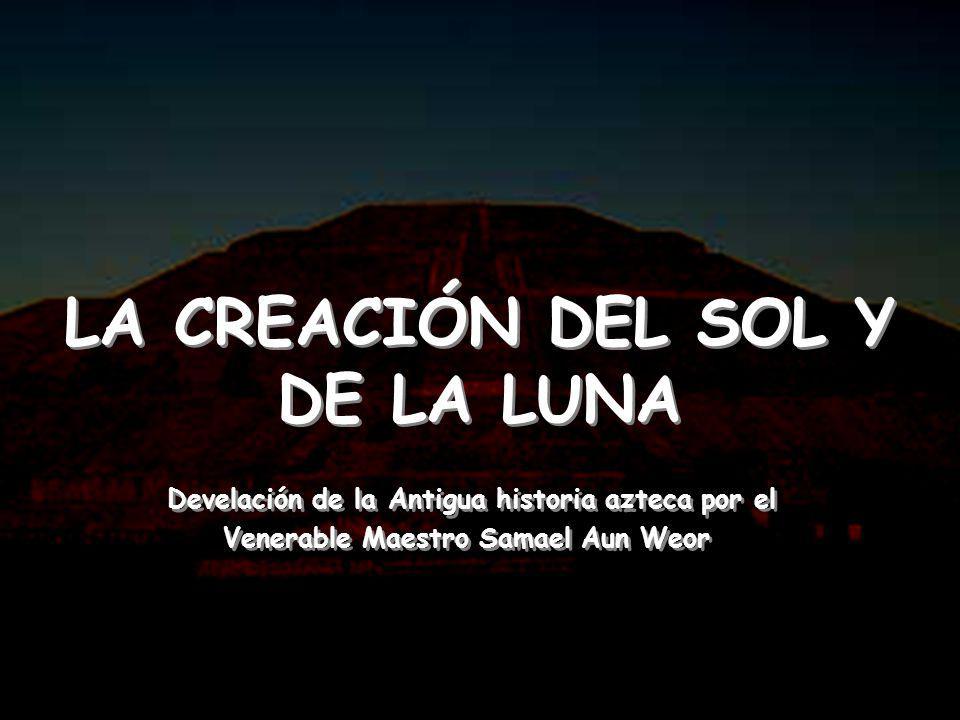 DEVELACIÓN DE LA ANTIGUA HISTORIA AZTECA POR EL VENERABLE MAESTRO SAMAEL AUN WEOR Distinguidos amigos, existe un momento supremo para todos los millones de esencias que pueblan la faz de la Tierra.