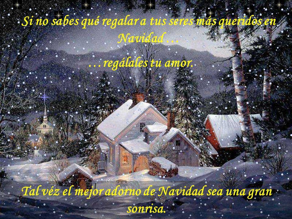 Si no sabes qué regalar a tus seres más queridos en Navidad … …regálales tu amor.