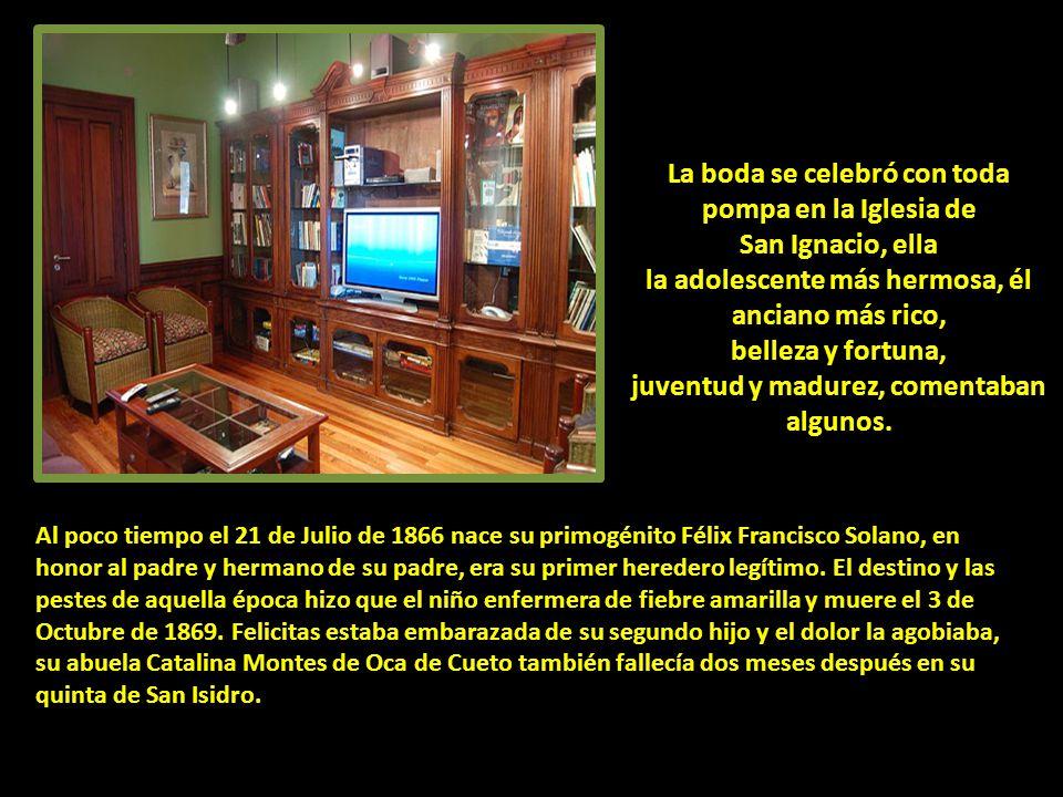Al poco tiempo el 21 de Julio de 1866 nace su primogénito Félix Francisco Solano, en honor al padre y hermano de su padre, era su primer heredero legítimo.