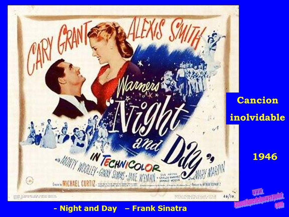 1946 Cancion inolvidable - Night and Day – Frank Sinatra