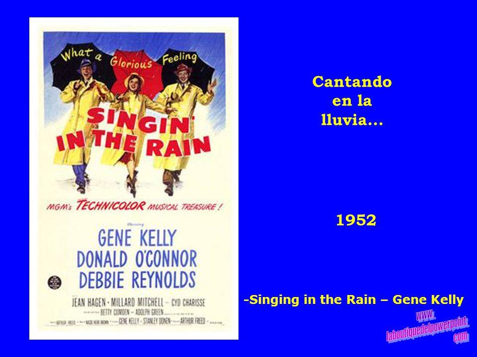 1952 Cantando en la lluvia... -Singing in the Rain – Gene Kelly