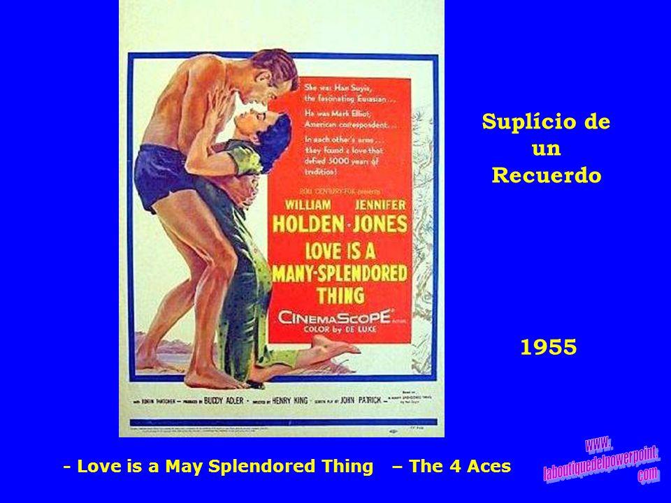 1955 Suplício de un Recuerdo - Love is a May Splendored Thing – The 4 Aces
