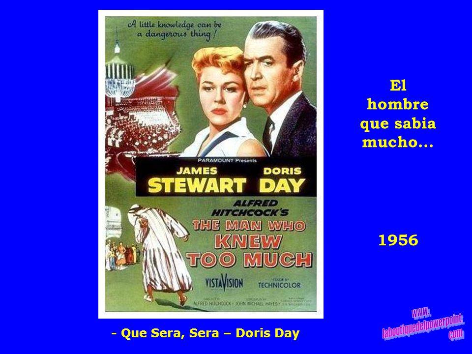 1956 El hombre que sabia mucho... - Que Sera, Sera – Doris Day