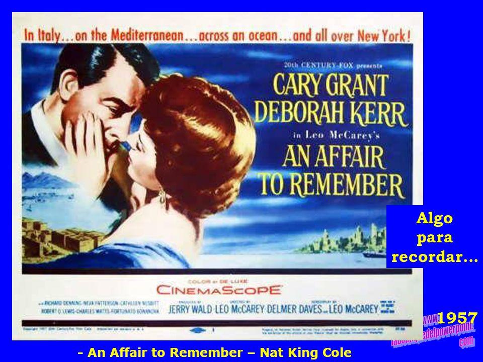 1957 Algo para recordar... - An Affair to Remember – Nat King Cole