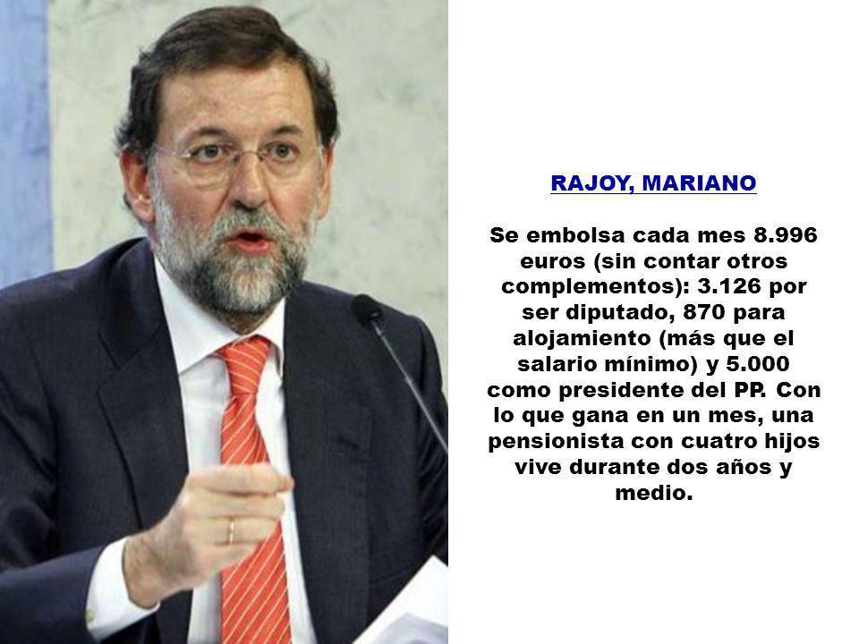 PUJOL, JORDI Cobrará 76.800 euros al año, hasta 2014, como ex presidente de Cataluña. Y después, una pensión de 57.600 euros durante el resto de su vi
