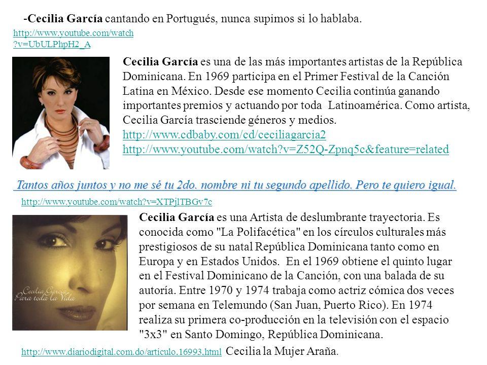 -Cecilia García cantando en Portugués, nunca supimos si lo hablaba. Cecilia García es una de las más importantes artistas de la República Dominicana.