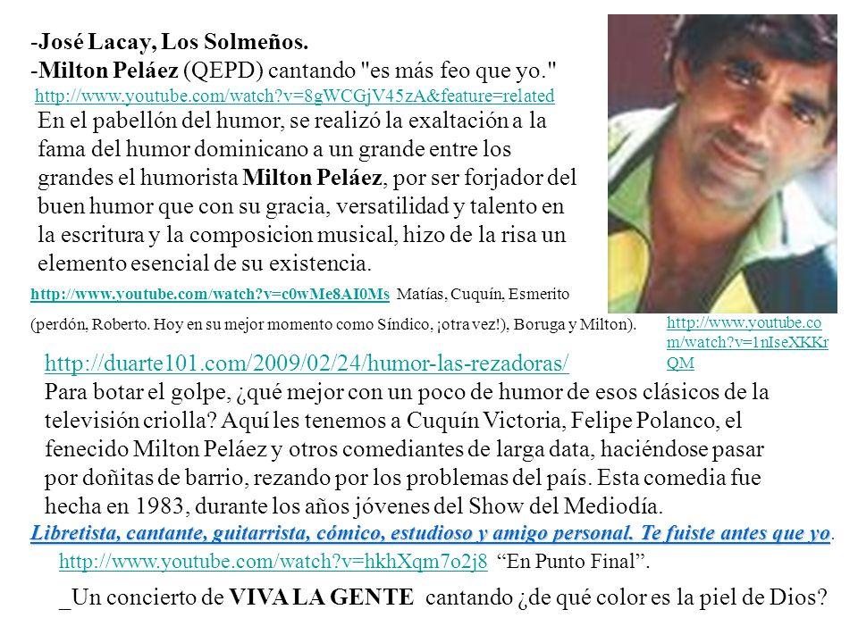 -José Lacay, Los Solmeños. -Milton Peláez (QEPD) cantando