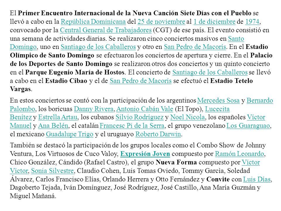El Primer Encuentro Internacional de la Nueva Canción Siete Días con el Pueblo se llevó a cabo en la República Dominicana del 25 de noviembre al 1 de