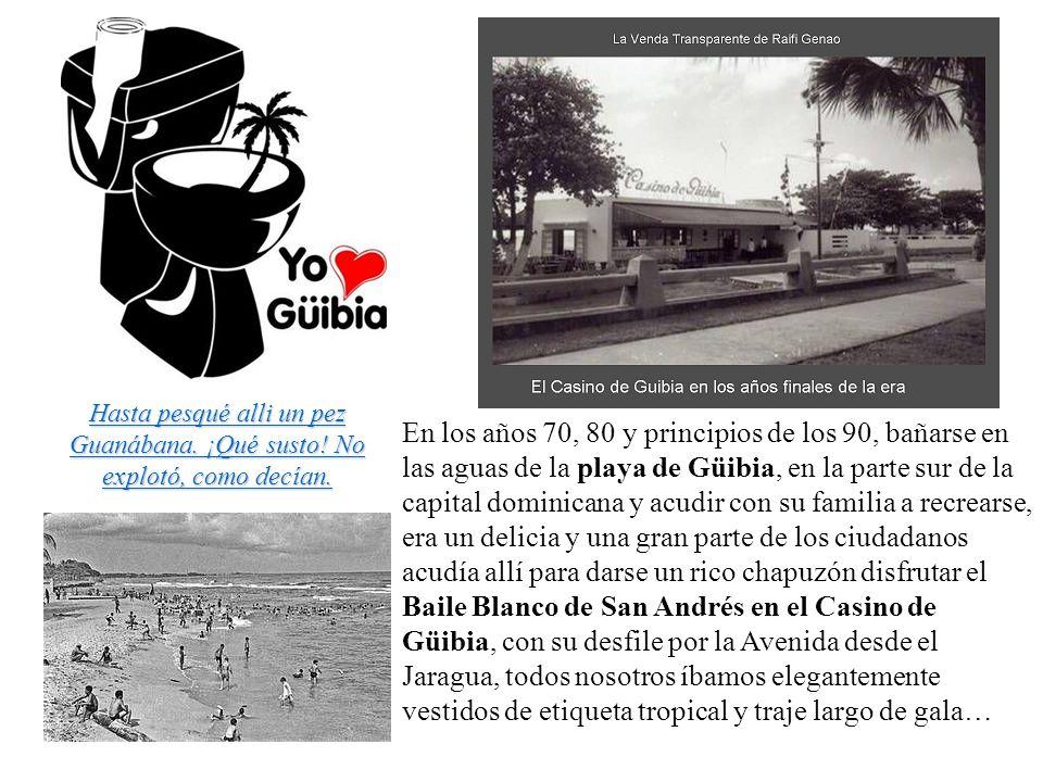 En los años 70, 80 y principios de los 90, bañarse en las aguas de la playa de Güibia, en la parte sur de la capital dominicana y acudir con su famili