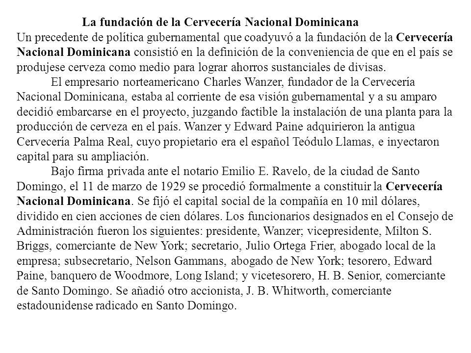 La fundación de la Cervecería Nacional Dominicana Un precedente de política gubernamental que coadyuvó a la fundación de la Cervecería Nacional Domini