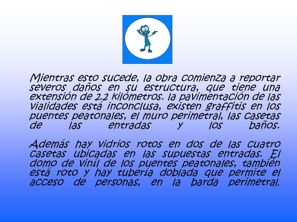 La obra quedó en el olvido por 3 meses más, aunque revivió luego de que el 6 de agosto de 2008, el gobernador Juan Manuel Oliva anunció que se inyectarán 40 millones de pesos por parte del estado y el municipio, para concluir, ahora sí, la primera etapa, anunciada desde el inicio de la administración municipal.