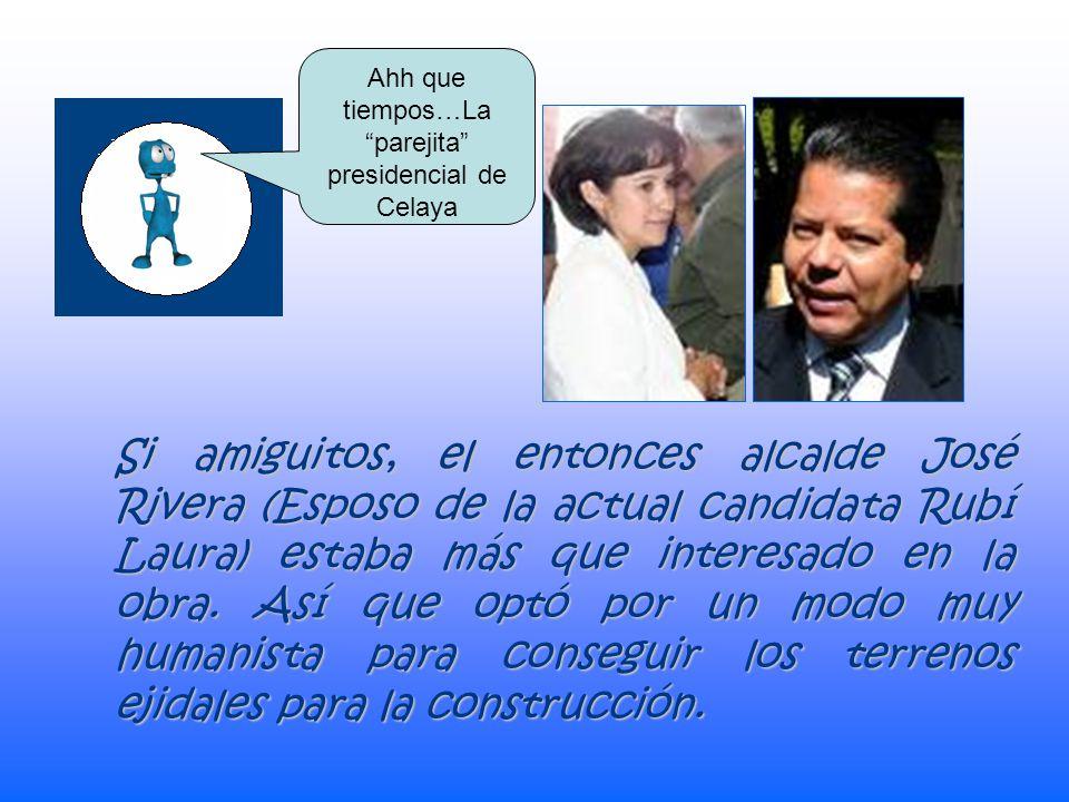 Si amiguitos, el entonces alcalde José Rivera (Esposo de la actual candidata Rubí Laura) estaba más que interesado en la obra.