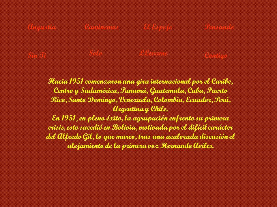 Angustia CaminemosEl Espejo Pensando Sin TiSoloLLevame Tras este triunfo se trasladaron, en 1948 a México, fue un paso muy importante en su carrera ya