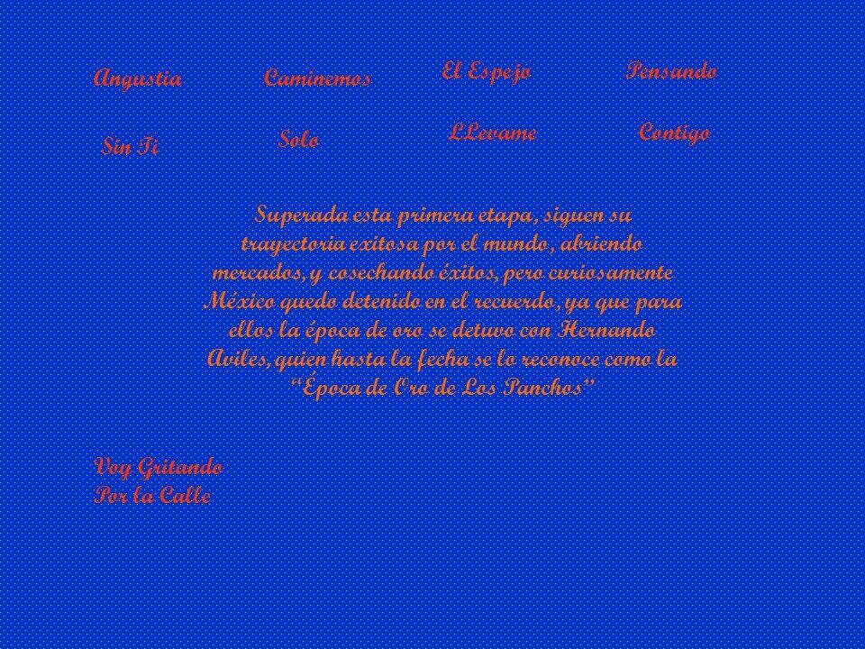 AngustiaCaminemosEl EspejoPensando Sin Ti SoloLLevame Contigo Hacia 1951 comenzaron una gira internacional por el Caribe, Centro y Sudamérica, Panamá,