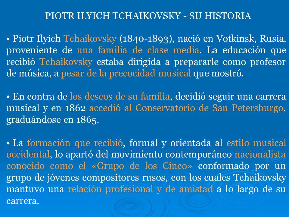 Piotr Ilyich Tchaikovsky (1840-1893), nació en Votkinsk, Rusia, proveniente de una familia de clase media.