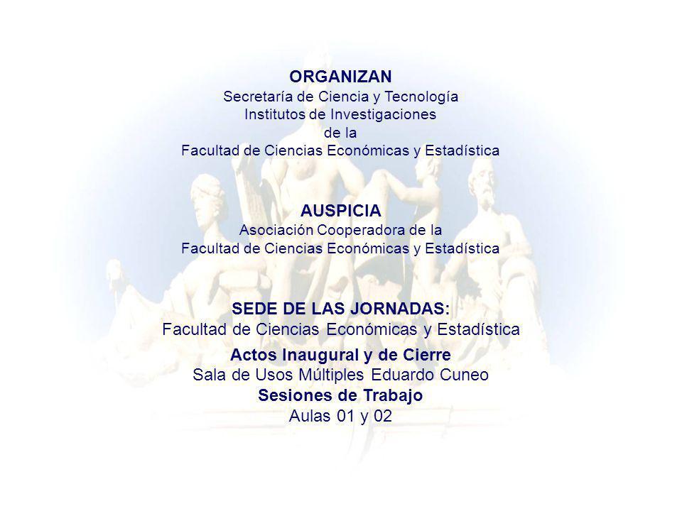 ORGANIZAN Secretaría de Ciencia y Tecnología Institutos de Investigaciones de la Facultad de Ciencias Económicas y Estadística AUSPICIA Asociación Coo