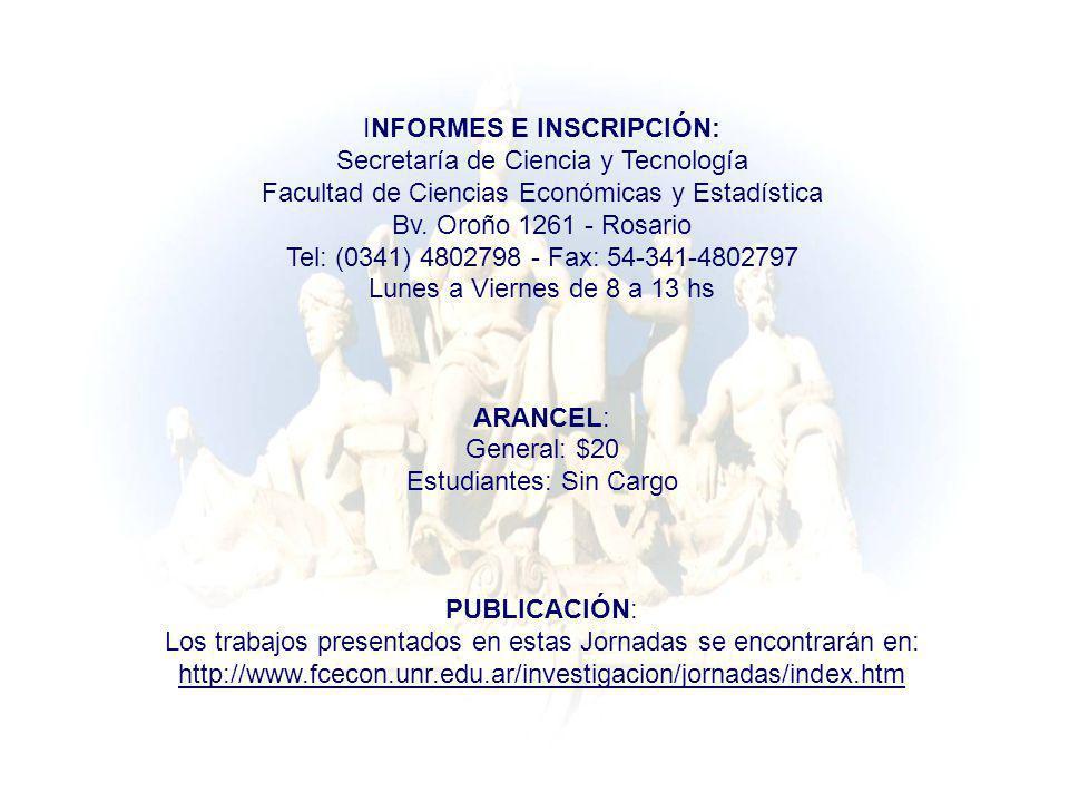 INFORMES E INSCRIPCIÓN: Secretaría de Ciencia y Tecnología Facultad de Ciencias Económicas y Estadística Bv. Oroño 1261 - Rosario Tel: (0341) 4802798