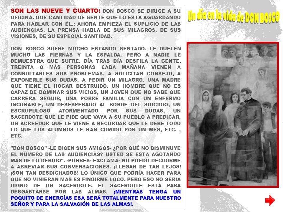 …/// TERMINADA LA CONFESIÓN DE LOS MUCHACHOS, DON BOSCO SE PREPARA UNOS MINUTOS Y LUEGO CELEBRA LA SANTA MISA. LA DICE CON FERVOR, SIN DEMASIADA LENTI
