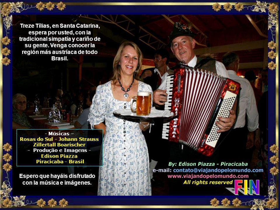 Viene usted también, venga a conocer ese pedacito de Austria dentro de Brasil, la bella y formosa Treze Tílias, pequeñita, pero acogedora…
