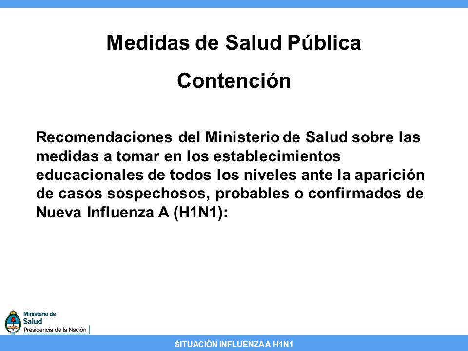 SITUACIÓN INFLUENZA A H1N1 Recomendaciones del Ministerio de Salud sobre las medidas a tomar en los establecimientos educacionales de todos los nivele