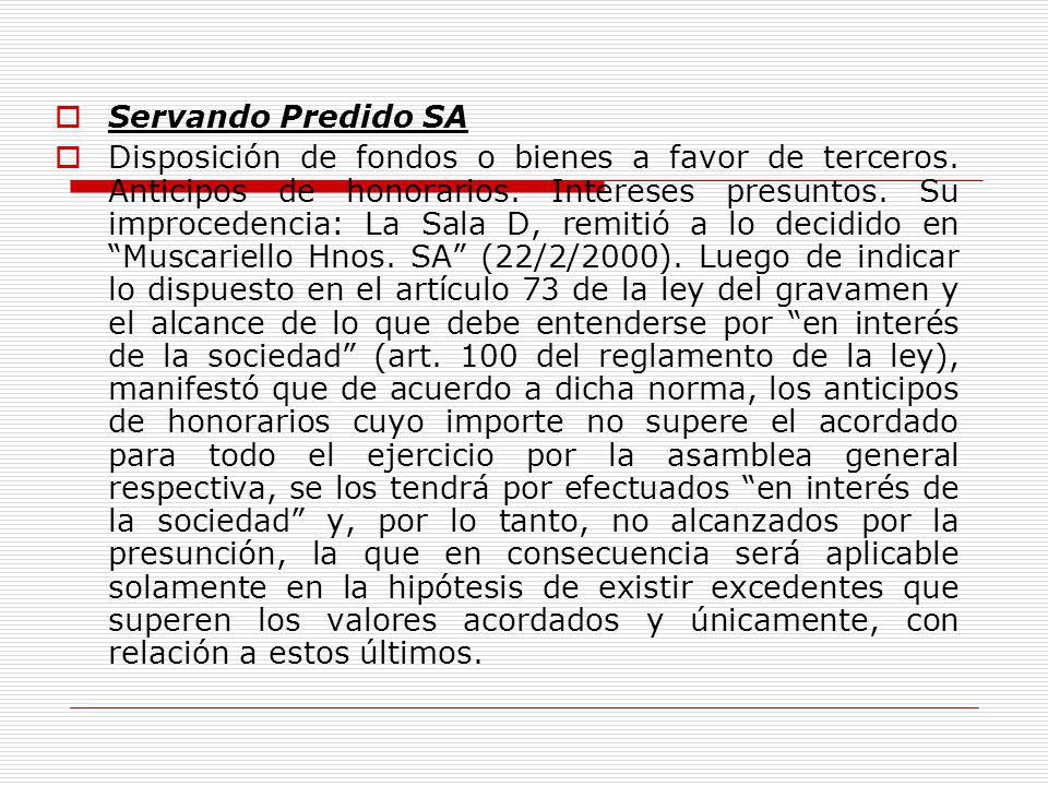 Servando Predido SA Disposición de fondos o bienes a favor de terceros.