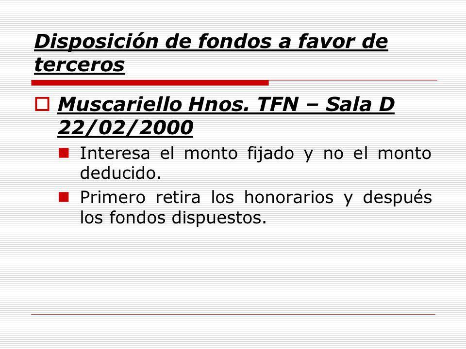 Disposición de fondos a favor de terceros Muscariello Hnos.